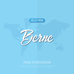 Hello from Berne. Travel to Switzerland. Touristic greeting card. Vector illustration