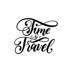 Time to Travel handwritten motivational phrase. Vector calligraphic illustration on white background.