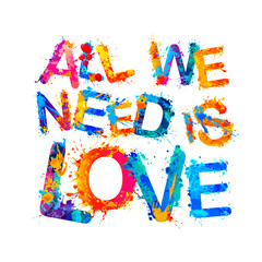 All we need is love. Splash paint letters