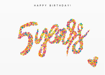Five years, lettering sign from confetti. Holiday Happy birthday. Vector illustration.