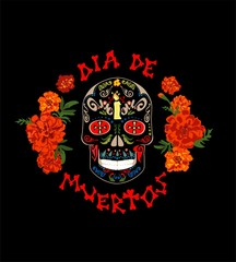 T-shirt print with colorful mexican sugar skull, marigold and dia de muertos hand drawing lettering for day of death on black background