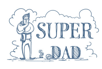 Super Dad Doodle Poster With Man Embracing Kid On White Background Happy Father Day Concept Vector Illustration