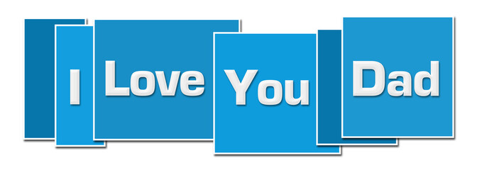I Love You Dad Blue Colorful Boxes