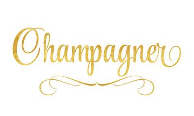 Champagner - Schriftzug in Gold