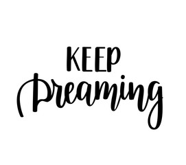 Keep dreaming vector lettering