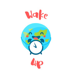 Cute Earth holds alarm clock on white background. Wake up poster. Flat style. Vector card.