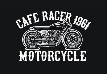 Monochrome cafe racer motorcycle. Vintage style. Custom bike. Vector illustration for print on t-shirt.
