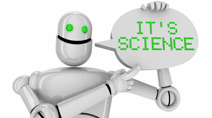 Its Science Robot Speech Bubble Scientific Discovery Learning 3d Illustration