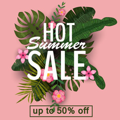 Design of a banner with a logo of hot summer sale. Offer for promotion with summer tropical plants, leaves and flower decoration. Vector, illustration, isolated