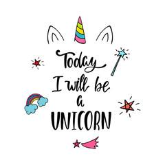 Today i will be unicorn inspirational phrase.