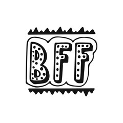 BFF - Best Friend Forever - hand drawn lettering phrase isolated on the white background. Fun brush ink vector illustration for banners, greeting card, poster design.