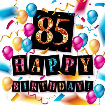 85 years anniversary, happy birthday