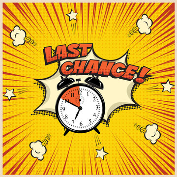 Last Chance concept illustration in comic book style. Vector alarm clock and Last Chance word on pop art background.