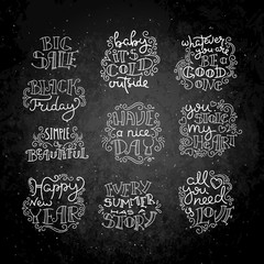 Hand drawn modern images with hand-lettering and decoration elements on blackboard. Inspirational quotes. Illustrations for prints on t-shirts and bags, posters, cards.