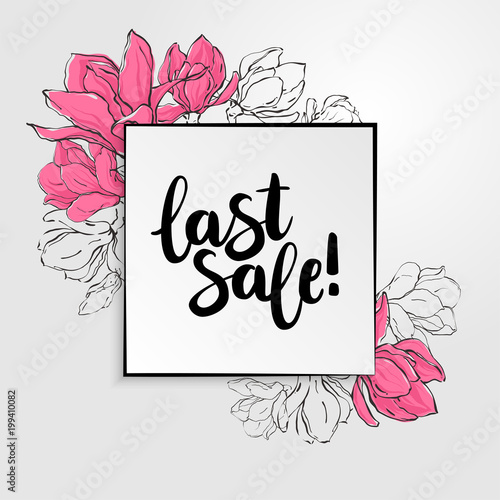 Banner Template With Square Paper Black Border Sketch Magnolia Flowers And Lettering Last Sale