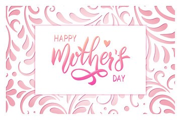Happy Mothers Day card with ornament paper cut background. Handwritten lettering. Calligraphy text.