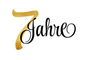 7 Jahre - Schriftzug in Gold