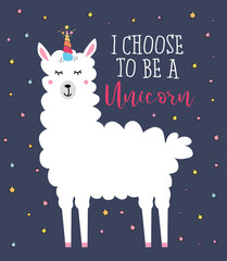 Llama unicorn cute card with inscription I choose to be a unicorn. Cute white wool alpaca with horn isolated on blue background. Motivational and inspirational llama quote.
