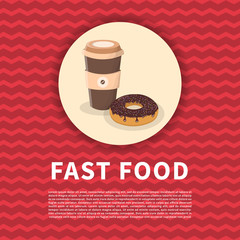 Donut with chocolate icing and sprinkles and coffee to go poster. Cute cartoon colored picture of fast food. Menu design elements. Vector illustration of fast food.