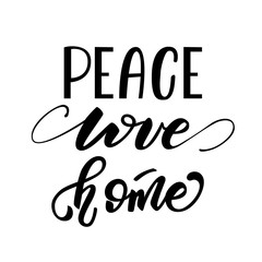 Vector illustration with lettering Peace, Love, Home.