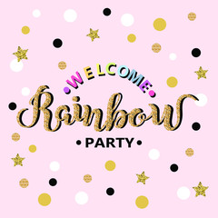 Welcome Rainbow party text as logotype, badge, patch and icon isolated on white background. Template for party, happy birthday card, invitation, flyers, baby birth. Hand drawn lettering Rainbow