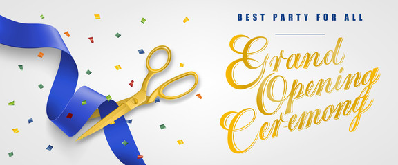 Grand opening ceremony, best party for all festive banner design with confetti and gold scissors cutting blue ribbon on white background. Lettering can be used for invitations, signs, announcements.