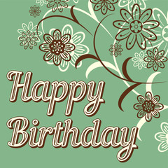 Vintage retro happy birthday card, with fonts, grunge frame and chevrons. Beautiful flowers.