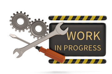 Work in progress sign and steel gears isolated on white background. 3D illustration.