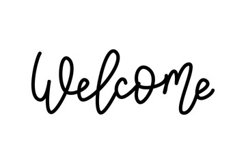 Welcome. Hand Lettering word. Handwritten modern monoline typography sign. Black and white. Vector illustration