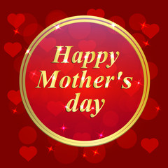 Happy Mothers's day greeting card. Brightly Colorful illustration. Typography design for greeting cards and poster with red hearts and confetti. Template for Mother's day celebration.