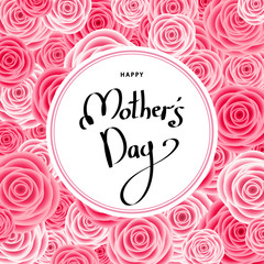 Happy mother's day greeting card with pink  roses.