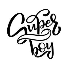 Hand drawn lettering super boy for baby print, card, textile, clothes. Kids print for boys.