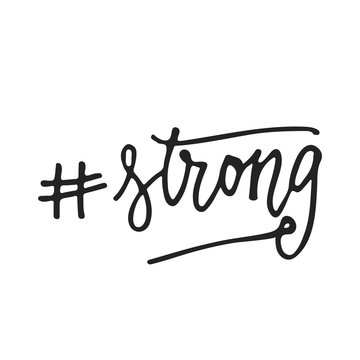 Strong hashtag- hand drawn lettering phrase isolated on the black background. Fun brush ink vector illustration for banners, greeting card, poster design.