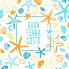 Cute vintage frame with hand drawn shells and starfishes and hand written text Buon Ferragosto italian summer holiday