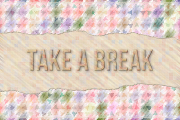 Take a break, travel & holiday conceptual words with abstract overlapping shape pattern as background.