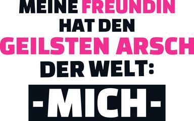 My girlfriend has the best ass: me slogan german