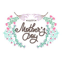 Happy Mother's day. Holiday of mom. Lettering with floral decoration. Frame of flowers. Women's celebration. Caligraphy. Card, postcard, invination, banner, poster. Vector illustration, eps10