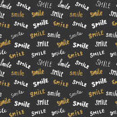 Smile lettering seamless pattern. Hand drawn sketched calligraphic signs, grunge textured retro badge, Vintage typography design print, vector illustration