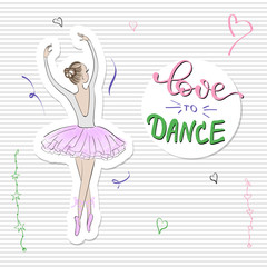 Cute Romantic Ballerina with slogan print