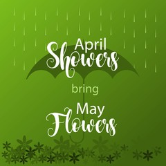 April Showers bring May Flowers Vector Template Design Illustration