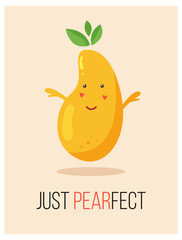 Bright poster with cute cartoon pear and saying