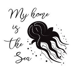 Sea flyer with inspirational quote, jellyfish. Vector travel typographic banner. summer sign, phrase, label.