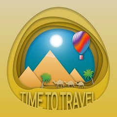 Time to travel emblem template. Pyramids, camels, palm trees and hot air balloon. Tourist label illustration in paper cut style.