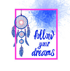 Follow Your Dreams VECTOR Motivational Poster with Dream Catcher and Paint Splash Background, Inspirational Image.