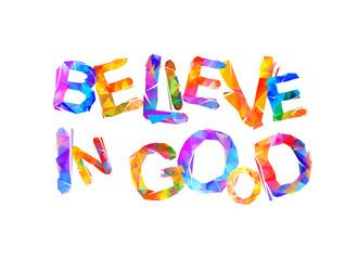 Believe in good. Triangular letters