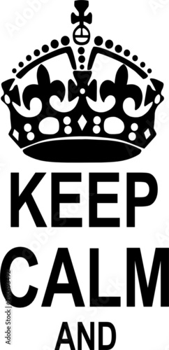 Keep Calm Crown Stock Image And Royalty Free Vector Files On