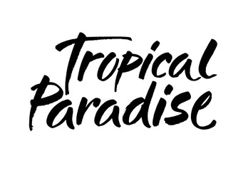 Tropical paradise card. Summer lettering. Ink illustration. Modern brush calligraphy. Isolated on white background.