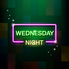 Neon sign, the word Wednesday Night. Vector illustration.