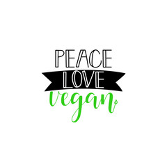 Peace, love, vegan. lettering. Inspirational quote about vegetarian.