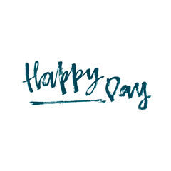 Happy day. Modern brush calligraphy. Handwritten ink lettering. Hand drawn vector elements. Modern brush calligraphy. Isolated on white background.